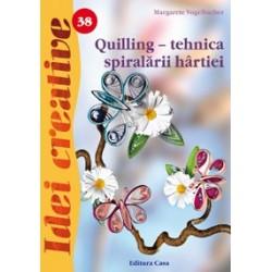 Quilling - tehnica spiralării hârtiei - Ed. a III a - Idei Creative 38