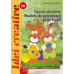 Figurine din hârtie. Modele de primăvară şi de Paşti - Ed. a II a - Idei creative 36