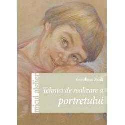 Tehnici de realizare a portretului - Editura Casa